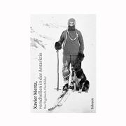 'Verschollen in der Antarktis' von Xavier Mertz