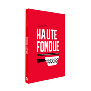 Fonduerezepte 'Haute Fondue'
