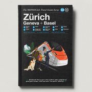 'The Monocle Guide to Zürich Geneva + Basel'
