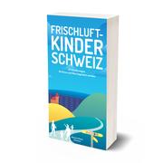 Ausflugsbuch 'Frischluftkinder Schweiz'