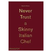 Kochbuch 'Never Trust a Skinny Italian Chef'