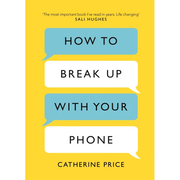 Digital-Detox-Buch 'How to Break Up With Your Phone'