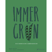 Nordische Gemüseküche: Kochbuch 'Immergrün'