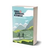 Buch 'Trail Running Schweiz'