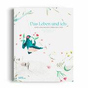 Kinderbuch 'Das Leben und ich'