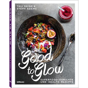 Superfoodkochbuch: 'Good to Glow'
