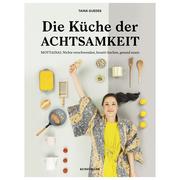 Rezeptbuch 'Die Küche der Achtsamkeit'